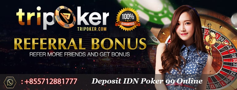 deposit idn poker 99 online