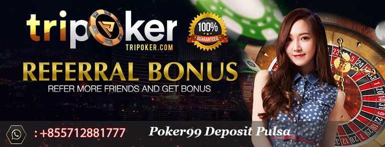 poker99 deposit pulsa