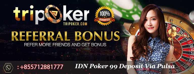 idn poker 99 deposit via pulsa